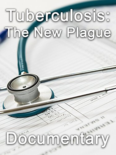 Tuberculosis: The New Plague Documentary