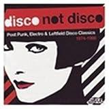 Disco Not Disco Post Punk Electro & 1974-86