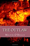 The Outlaw, Melvin O'Reilly, 1495217663
