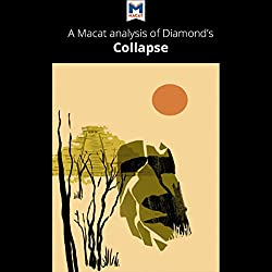 A Macat Analysis of Jared M. Diamond's Collapse: How Societies Choose to Fail or Survive