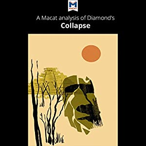 A Macat Analysis of Jared M. Diamond's Collapse: How Societies Choose to Fail or Survive Audiobook