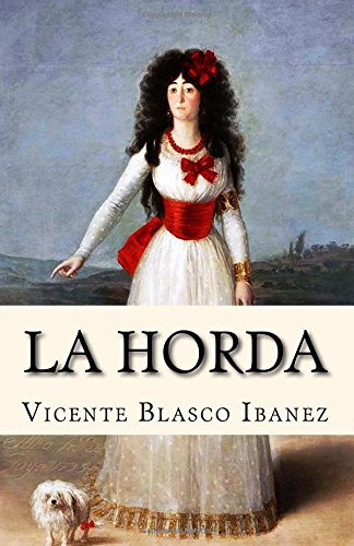 Amazon.com: La Horda (Spanish Edition) (9781542887465): Vicente Blasco Ibanez: Books