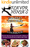 Flavor Ninja's Sacred Teriyaki Cookbook: Discover Ancient Secrets of Teriyaki Cooking, or Just Get Drunk Off Lots of Sake in the Process (The Flavor Ninja Book 2)