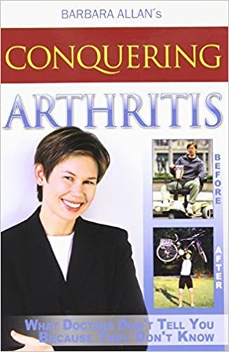 Book Conquering Arthritis: What Doctors Don't Tell You Because They Don't Know by Barbara Allan (2009) Perfect