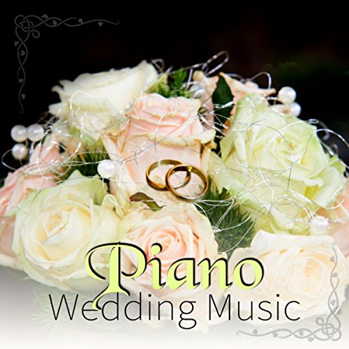 The Wedding Bride's Piano By Romantic Wedding Piano Music