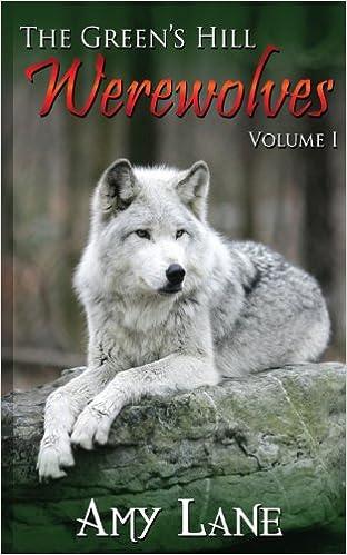 The Green's Hill Werewolves: Volume I