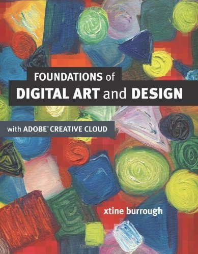 Foundations of Digital Art and Design with the Adobe Creative Cloud (Voices That Matter) 1st edition by burrough, xtine (2013) Paperback