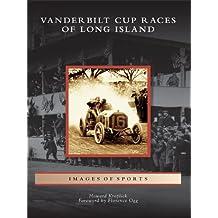 Vanderbilt Cup Races of Long Island (Images of Sports)