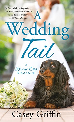 A Wedding Tail (A Rescue Dog Romance) by [Griffin, Casey]