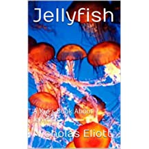 Jellyfish: A Kid's Book About Jellyfish