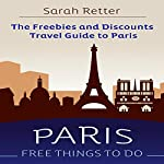 Paris: Free Things to Do: The Freebies and Discounts Travel Guide to Paris | Sarah Retter