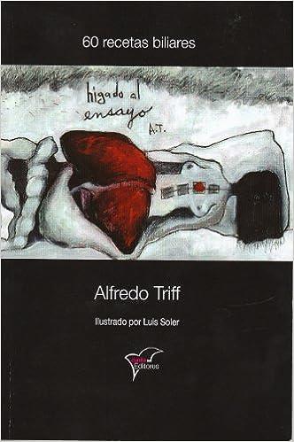 Higado al ensayo (Spanish Edition): Alfredo Triff, dadaEditores, Luis  Soler: 9781450727020: Amazon.com: Books