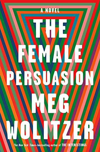 The Female Persuasion: A Novel