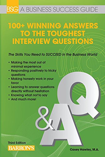 100+ Winning Answers to the Toughest Interview Questions (Barron's Business Success Series)