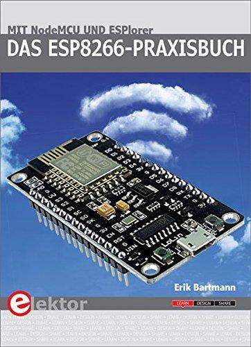 Das ESP8266 Praxisbuch  Mit NodeMCU Und ESPlorer