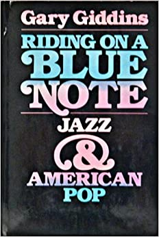 Riding on a Blue Note: Jazz and American Pop