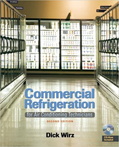 Commercial Refrigeration: For Air Conditioning Technicians, Dick