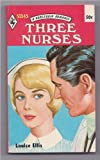 img - for Three Nurses (Harlequin 51345) book / textbook / text book