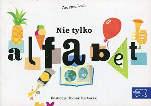 Odkrywam czytanie 1 Czesc 1 Nie tylko alfabet: Edukacja wczesnoszkolna Grazyna Lech