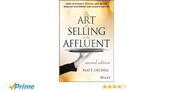 The Art Of Selling To The Affluent How To Attract Service And