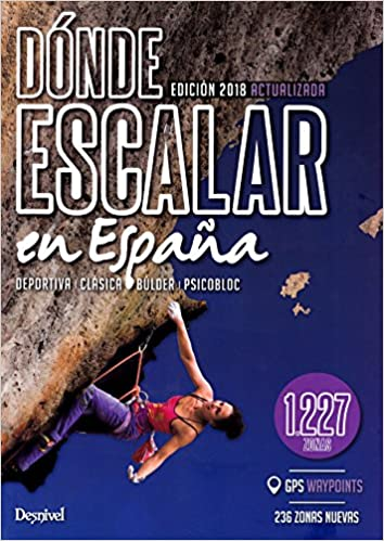 Dónde escalar en España. 1.227 zonas deportiva, búlder ...