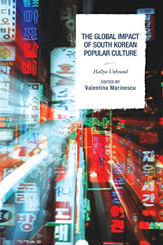 Download The Global Impact of South Korean Popular Culture: Hallyu Unbound Pdf