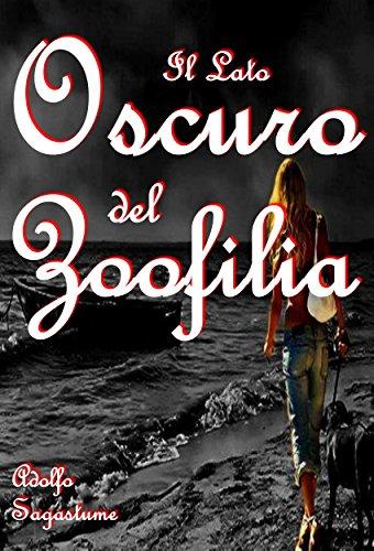 Il Lato Oscuro del Zoofilia (Italian Edition)