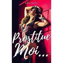 Prostitue Moi...: Asservie par son boss (French Edition)