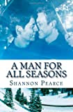 A Man for All Seasons, Shannon Pearce, 1463587937
