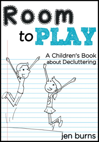 Room to Play: A Children's Book about Decluttering by [Burns, Jen]