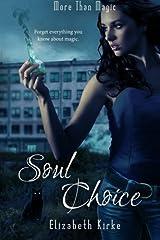 Soul Choice (More than Magic) (Volume 3) by Elizabeth Kirke (2015-11-29) Paperback
