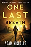 One Last Breath (Detective Jessie Talbot Book 1)