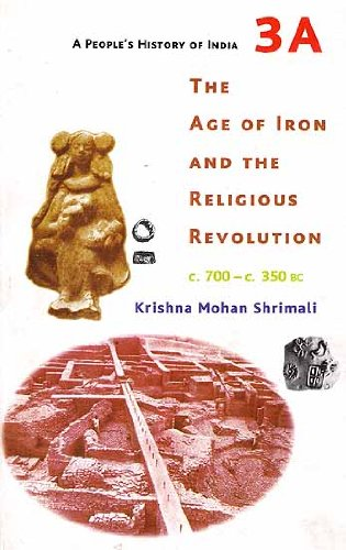Read Online The Age of Iron and the Religious Revolution, c.700-c.350 BC pdf epub