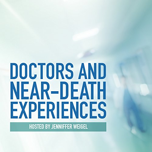 Doctors and Near-Death Experiences Audiobook [Free Download by Trial] thumbnail
