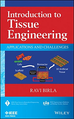 Introduction To Tissue Engineering  Applications And Challenges  Ieee Press Series On Biomedical Engineering
