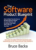 The Software Product Blueprint: How to make your services or reseller business unique, increase revenue, and accelerate your sales with software you own