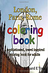 London, Paris, Rome Coloring Book: A sophisticated, travel inspired coloring book for adults. Paperback