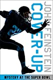 Cover-up: Mystery at the Super Bowl by  John Feinstein in stock, buy online here