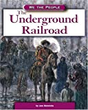 The Underground Railroad, Ann Heinrichs, 0756501024