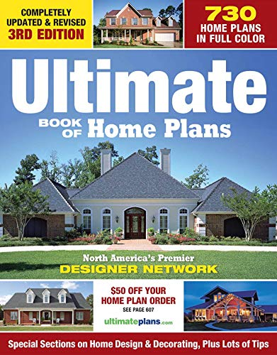 Ultimate Book of Home Plans: 780 Home Plans in Full Color: North America's Premier Designer Network: Special Sections on Home Design & Outdoor Living Ideas (Creative Homeowner) Over 550 Color Photos Paperback – Illustrated, April 1, 2015
