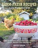 Farm Fresh Recipes from the Missing Goat Farm, Heather Cameron, 1908862602