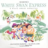 The White Swan Express, Jean Davies Okimoto and Elaine Mei Aoki, 0618164537