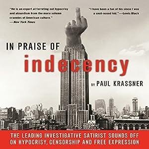 In Praise of Indecency Audiobook