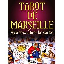 Tarot de Marseille - Apprenez à tirer les cartes (French Edition)