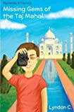 Missing Gems of the Taj Mahal: A time travel historical fiction mystery book for children ages 5-10 (Mysteries in History) (Volume 1)