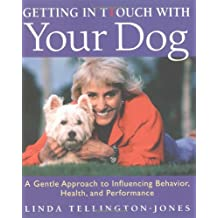 Getting in TTouch with Your Dog: An Easy, Gentle Way to Better Health and Behavior