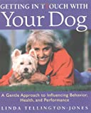Getting in Touch with Your Dog, Linda Tellington-Jones, 1570762066