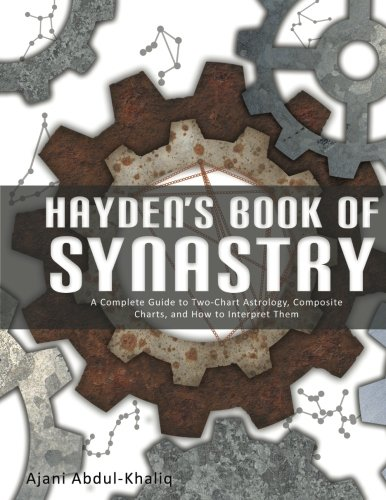 Haydens Book Of Synastry A Complete Guide To Two Chart Astrology