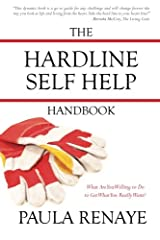 The Hardline Self Help Handbook: What Are You Willing to Do to Get What You Really Want? Paperback