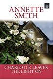 Charlotte Leaves the Light On, Annette Smith, 1585479217
